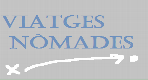 VIATGES NÒMADES
