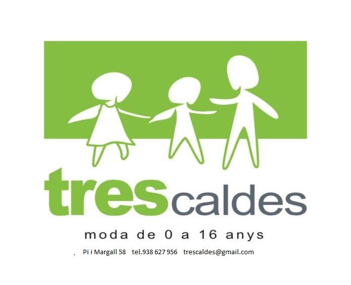 TRES CALDES
